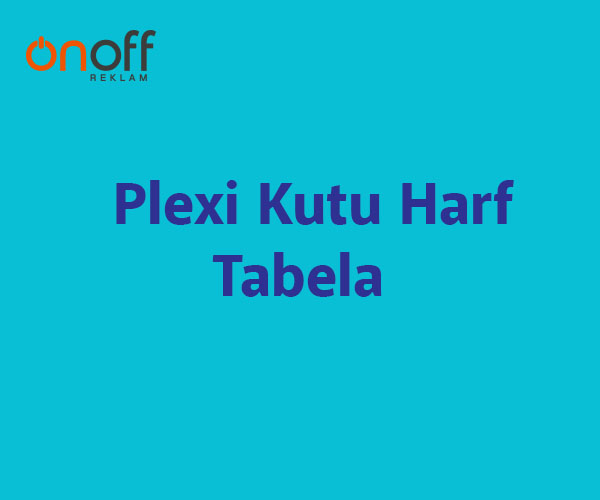 pleksi kutu harf tabela